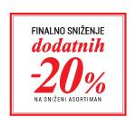 Samo u maloprodajama! Dodatnih -20% na sniženi dio asortimana.